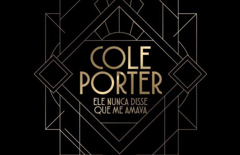 Cole Porter Ele nunca disse que me amava estreia em São Paulo